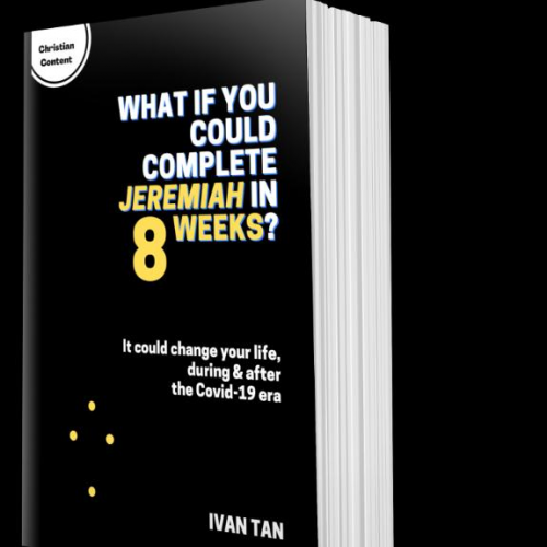 """""""What If You Could Complete Jeremiah in 8 Weeks?"""", the maiden book by Ivan Tan"""